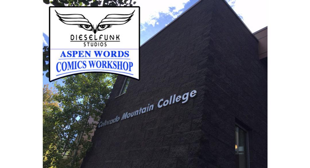 The Dieselfunk Studios Aspen Words Graphic Novel Workshop is Upon Us