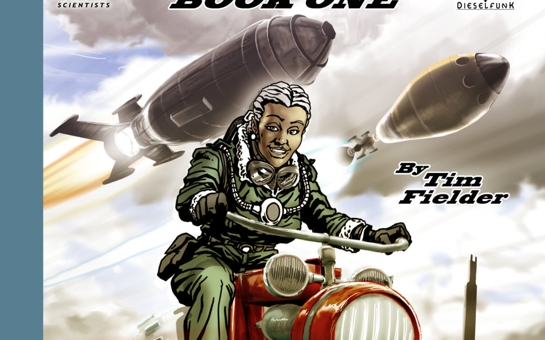 Dieselfunk Studios Presents:  MATTY'S ROCKET BOOK 1