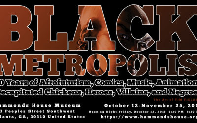 Black Metropolis: 30 Years of Afrofuturism, Comics, Music, Animation, Decapitated Chickens, Heroes, Villains and Negroes